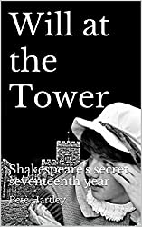 Will at the Tower: Shakespeare's secret seventeenth year