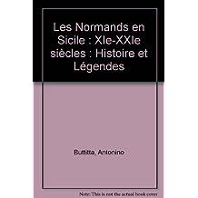 Les Normands en Sicile : XIe-XXIe siècles : Histoire et Légendes