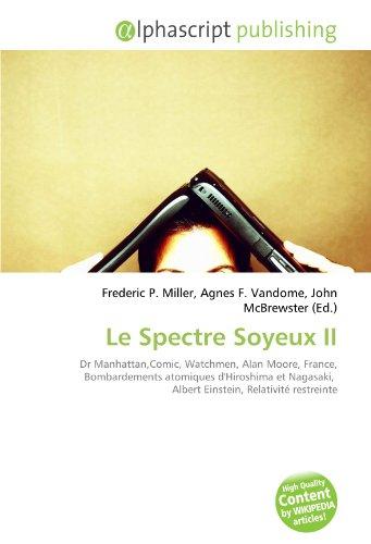 Le Spectre Soyeux II: Dr Manhattan,Comic, Watchmen, Alan Moore, France, Bombardements atomiques d'Hiroshima et Nagasaki, Albert Einstein, Relativité restreinte