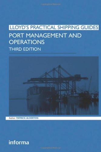 Port Management and Operations (Lloyd's Practical Shipping Guides)