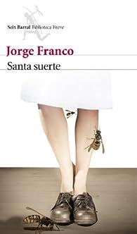 Santa suerte par Jorge Franco