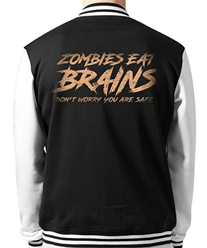 -- Zombies Eat Brains Don't Worry you are safe -- Unisex College Jacke Schwarz, Größe XL
