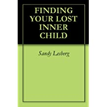 FINDING YOUR LOST INNER CHILD (English Edition)
