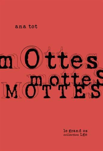 Mottes, mottes, mottes