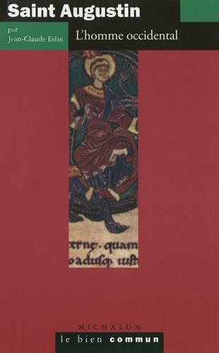 Saint Augustin : L'Homme occidental