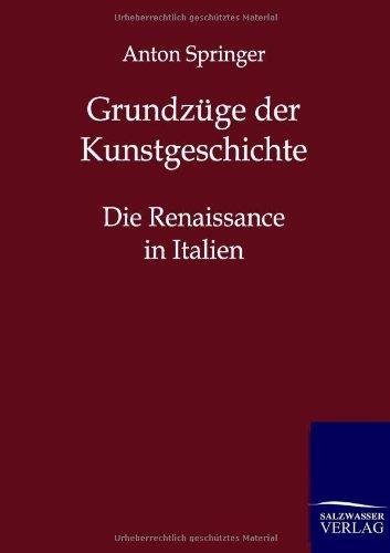 Grundzüge der Kunstgeschichte: Die Renaissance in Italien