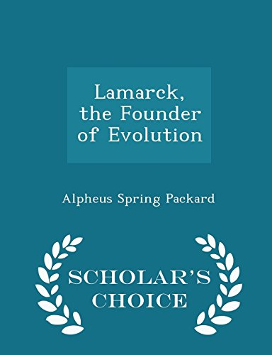 Lamarck, the Founder of Evolution - Scholar's Choice Edition