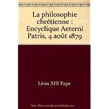 La philosophie chrétienne : Encyclique Aeterni Patris, 4 août 1879