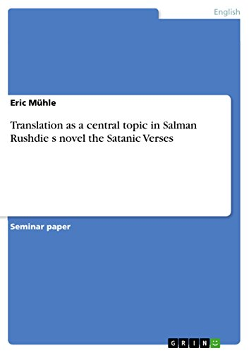 Translation as a central topic in Salman Rushdie s novel the Satanic Verses (English Edition)