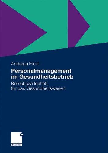 Personalmanagement im Gesundheitsbetrieb: Betriebswirtschaft für das Gesundheitswesen (German Edition)