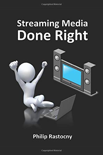 Streaming Media Done Right: The Complete Guide to Media Servers and Their Connections
