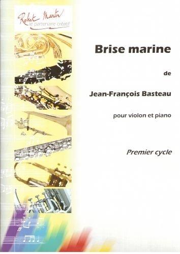 Brise Marine (ROBERT MARTIN BASTEAU J.F. - BRISE MARINE Klassische Noten Violine)