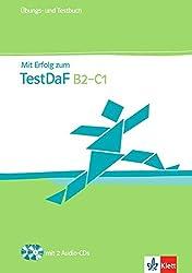 Mit Erfolg zum TestDaF B2-C1: Übungs- und Testbuch (inkl. 2 Audio Cds)