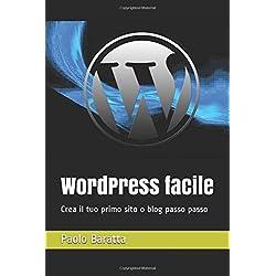 WordPress facile: Crea il tuo primo sito o blog passo passo
