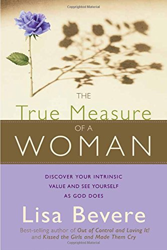 the-true-measure-of-a-woman-discover-your-intrinsic-value-and-see-yourself-as-god-does