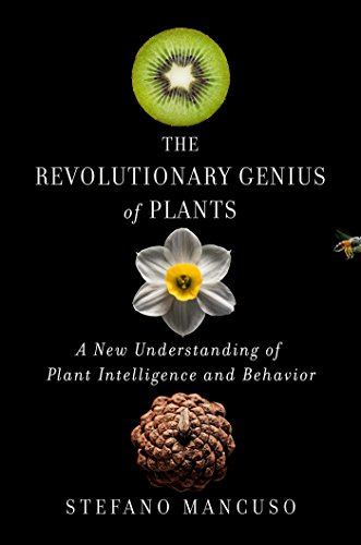 The Revolutionary Genius of Plants: A New Understanding of Plant Intelligence and Behavior (English Edition)