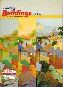 Painting Buildings in Oil (Watson-Guptill Painting Library Series) by Jose Maria Parramon (1991-09-02)