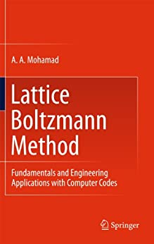 Lattice Boltzmann Method: Fundamentals and Engineering Applications with Computer Codes par [Mohamad, A. A.]