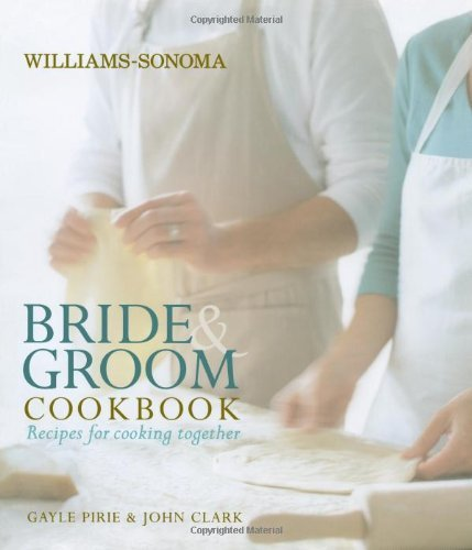 williams-sonoma-bride-groom-cookbook-recipes-for-cooking-together