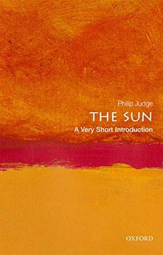 The Sun: A Very Short Introduction (Very Short Introductions) (English Edition)