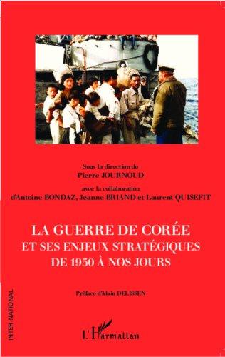 La guerre de Corée et ses enjeux stratégiques de 1950 à nos jours (Inter-National) par Pierre Journoud