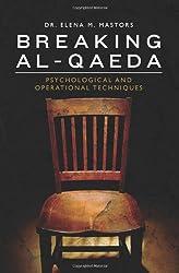 Breaking Al-Qaeda: Psychological and Operational Techniques