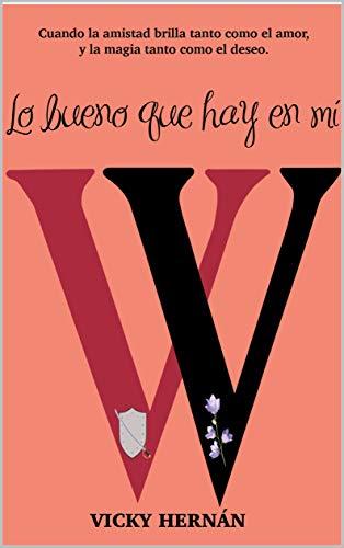 Lo bueno que hay en mí: Saga Violeta 2 de Vicky Hernán