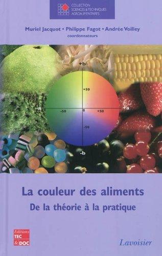 La couleur des aliments : De la théorie à la pratique par Muriel Jacquot, Philippe Fagot, Andrée Voilley