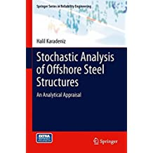 Stochastic Analysis of Offshore Steel Structures: An Analytical Appraisal (Springer Series in Reliability Engineering)
