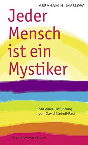 Jeder Mensch ist ein Mystiker: Impulse für die seelische Ganzwerdung (Gestalttherapie)