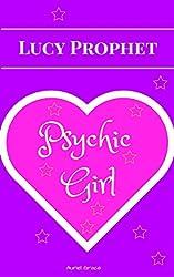 Lucy Prophet -Psychic Girl (Lucy Prophet - Psychic Girl Book 1)