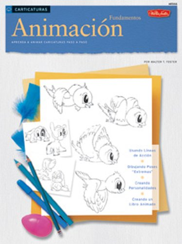 Caricaturas: Animacion Fundamentos/Basic Animation (How to Draw and Paint) por Walter Foster Creative Team
