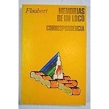 MEMORIAS DE UN LOCO. CORRESPONDENCIA. Traduccion, Prologo y Seleccion De La Correspondencia, Jose Lasaga.
