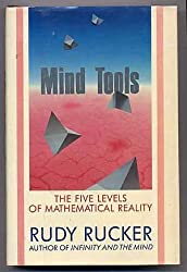 Mind Tools: The Five Levels of Mathematical Reality by Rudy Rucker (1987-03-01)
