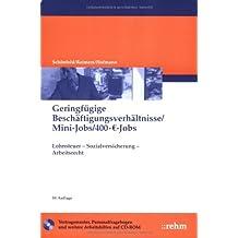 Geringfügige Beschäftigungsverhältnisse/Mini-Jobs/400-€-Jobs: Lohnsteuer - Sozialversicherung - Arbeitsrecht