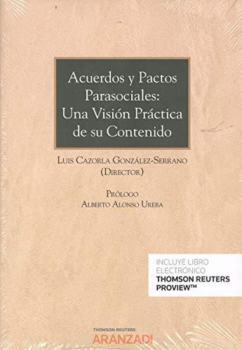 Acuerdos y pactos parasociales: una visión práctica de su contenido (Papel + e-book) (Monografía) por Luis Cazorla González-Serrano