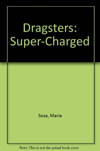 Dragsters: Super-Charged por Maria Sosa