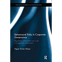 Behavioural Risks in Corporate Governance: Regulatory Intervention as a Risk Management Mechanism (Routledge Research in Corporate Law)