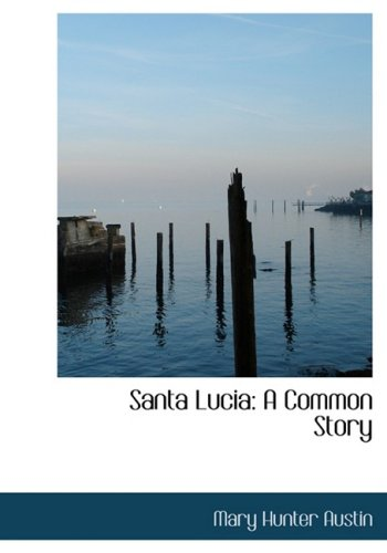 Santa Lucia: A Common Story: A Common Story (Large Print Edition)