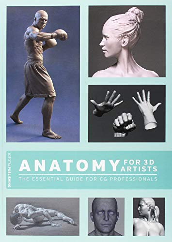 Anatomy for 3D Artists: The Essential Guide for Cg Professionals por Chris Legaspi