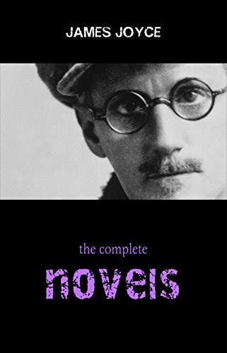 James Joyce - James Joyce Collection: The Complete Novels (Ulysses, A Portrait of the Artist as a Young Man, Finnegans Wake...)