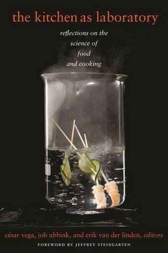 Kitchen as Laboratory (Arts and Traditions of the Table: Perspectives on Culinary History) por César Vega