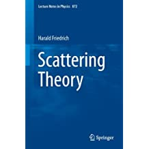 Scattering Theory (Lecture Notes in Physics)