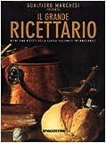 Il grande ricettario. Oltre 2300 ricette della cucina italiana e internazionale