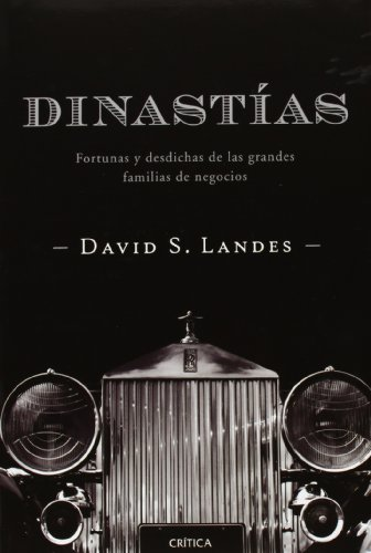 Dinastías: Fortunas y desdichas de las grandes familias de negocios (Serie Mayor) por David S. Landes