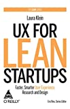 UX for Lean Start-ups: Faster, Smarter User Experience Research and Design