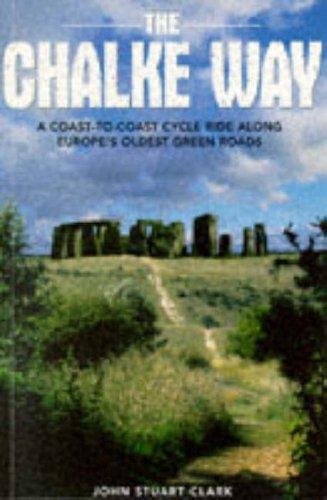 The Chalke Way: A Coast-to-coast Cycle Ride Along Europe's Oldest Green Roads (Two Wheels) por John Stuart Clark