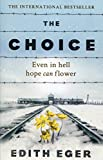 The Choice: A true story of hope - Edith Eger