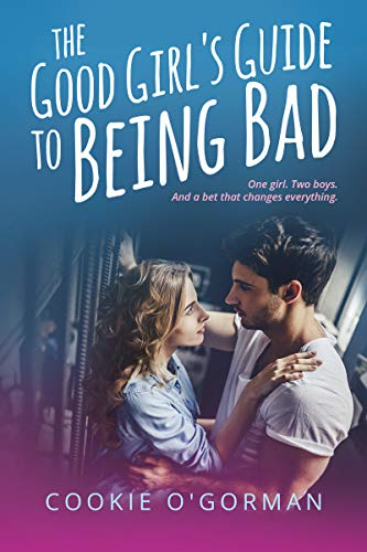 The Good Girl's Guide to Being Bad (English Edition)