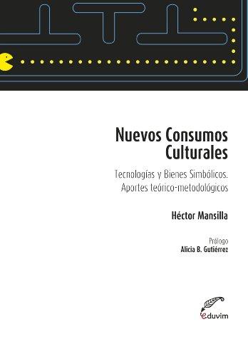 Nuevos consumos culturales.Tecnologías y simbólicos. Aportes teóricos-metodológicos (Poliedros)